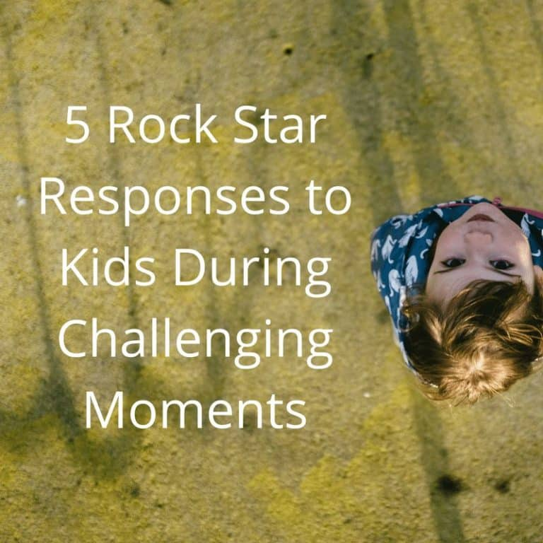 5 Amazing Responses to Kids During Challenging Moments