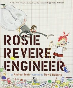 Teach Children about Courage - Rosie Revere Engineer