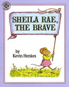 Books to teach a child about courage Sheila Rae the Brave