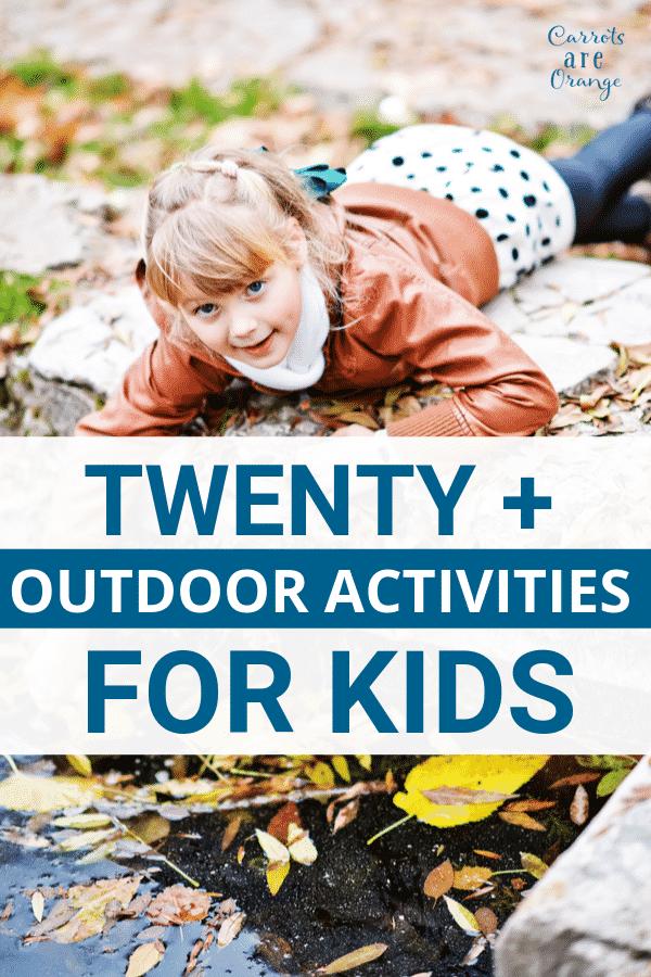 20+ Outdoor Activities for Kids