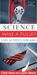 Science Activities for Kids How to Make a Pulley