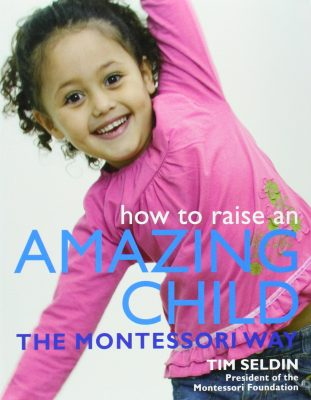 Learn my go to Montessori Books - How to Raise an Amazing Child