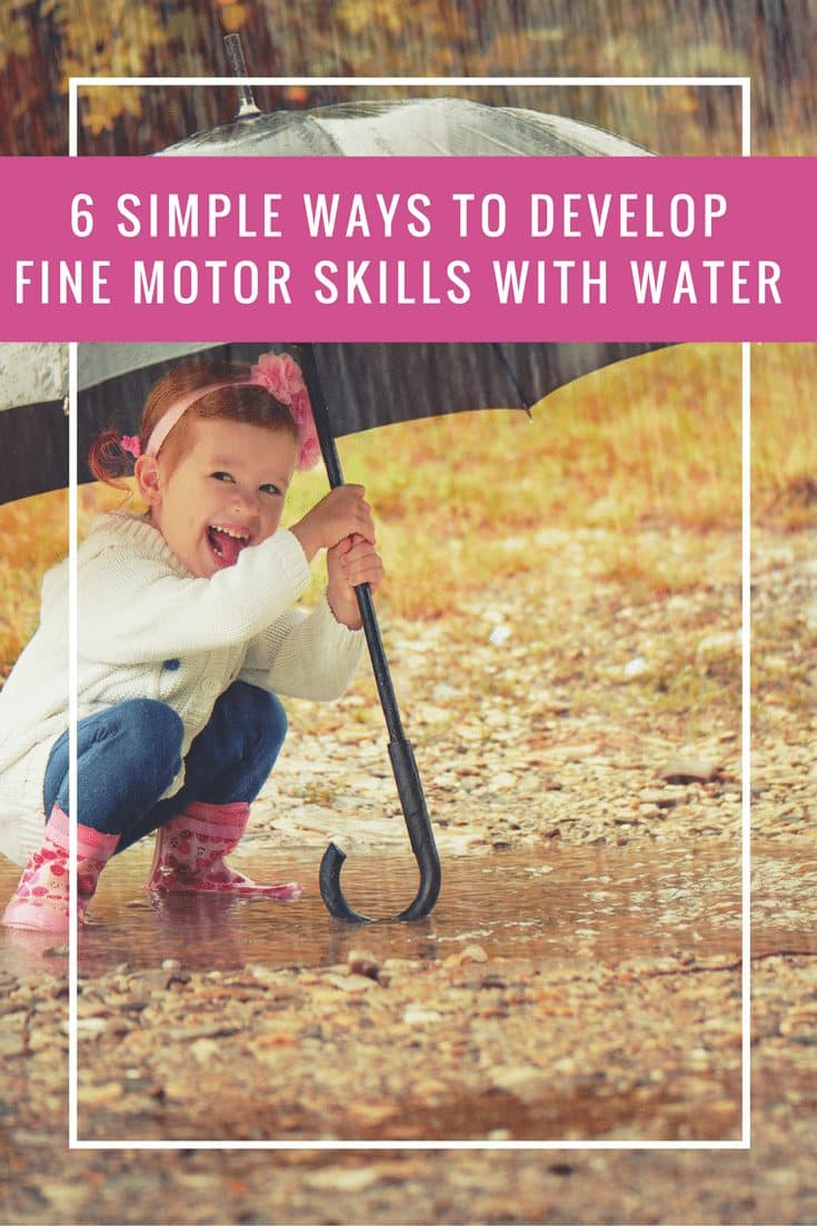 Activities with Water - 6 Absolutely Simple Ways to Develop Strong Fine Motor Skills