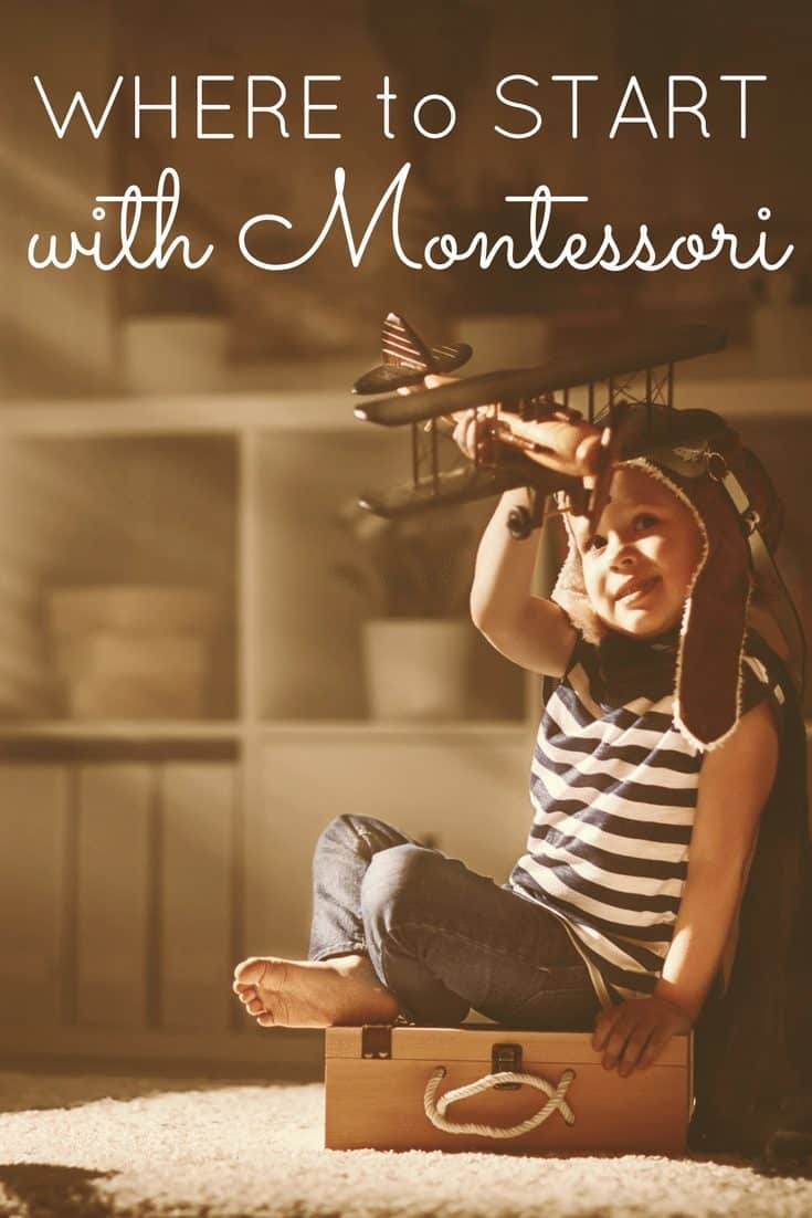 Where to Start with the Montessori Method