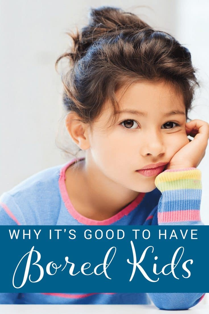 It's good to have bored kids. Here's why