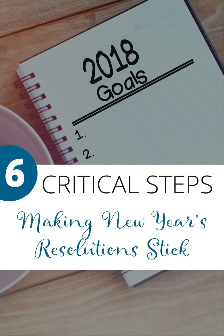 6 Critical Steps For Making New Year's Resolutions Stick