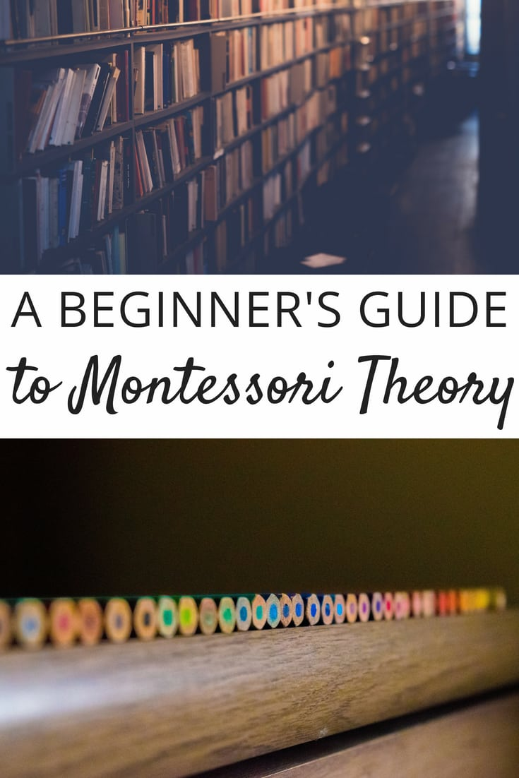 A Beginners Guide to Montessori Theory