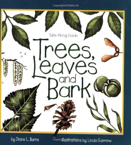 Trees Leaves and Bark Take Along Guide